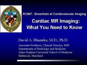 RC 997 Essentials of Cardiovascular Imaging Cardiac MR