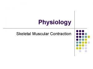 Physiology Skeletal Muscular Contraction h vu Ro Rsmvkh