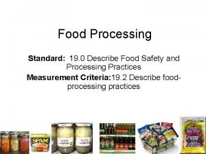 Food Processing Standard 19 0 Describe Food Safety