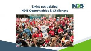 Living not existing NDIS Opportunities Challenges Disruptive Innovation