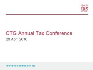 CTG Annual Tax Conference 28 April 2016 The