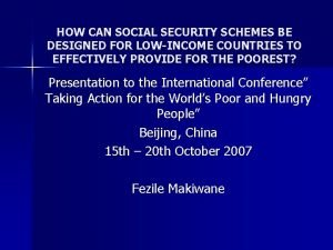 HOW CAN SOCIAL SECURITY SCHEMES BE DESIGNED FOR