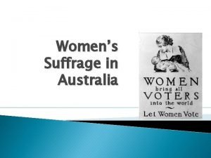 Womens Suffrage in Australia Timeline Important People Mary