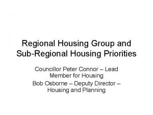 Regional Housing Group and SubRegional Housing Priorities Councillor