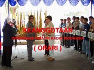 KEANGGOTAAN ORGANISASI AMATIR RADIO INDONESIA ORARI KM 49