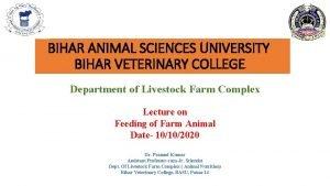 BIHAR ANIMAL SCIENCES UNIVERSITY BIHAR VETERINARY COLLEGE Department