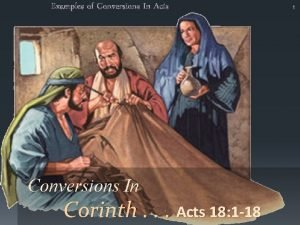 Examples of Conversions In Acts Conversions In Corinth