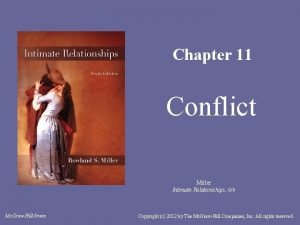 Chapter 11 Conflict Miller Intimate Relationships 6e Mc