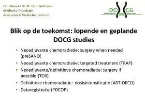Dr Hanneke W M van Laarhoven Medische Oncologie