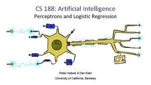 CS 188 Artificial Intelligence Perceptrons and Logistic Regression