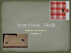 Anne Frank Denk Barbora Suchardov Septima A Anne