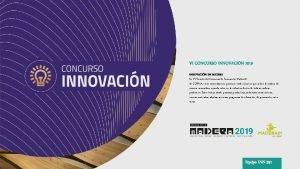 VI CONCURSO INNOVACIN 2019 INNOVACIN EN MADERA La
