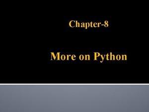 Chapter8 More on Python About Python language Python
