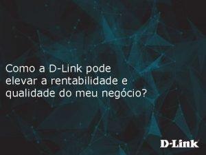 Como a DLink pode elevar a rentabilidade e