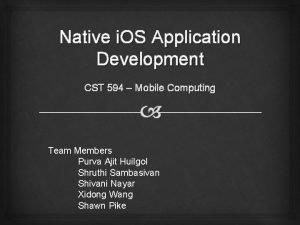 Native i OS Application Development CST 594 Mobile