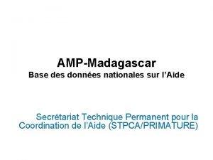 AMPMadagascar Base des donnes nationales sur lAide Secrtariat