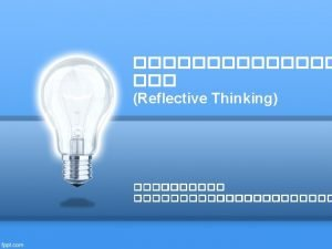 Definitions Definitions reflective thinking begins with awareness of