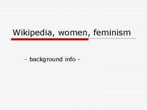 Wikipedia women feminism background info Wikipedia feminist concerns