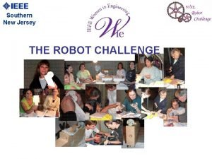 Southern New Jersey THE ROBOT CHALLENGE Southern New