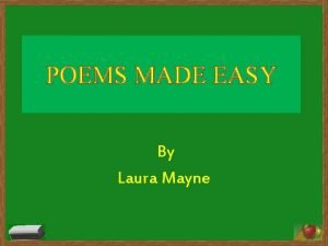 POEMS MADE EASY By Laura Mayne ACROSTIC A