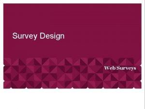 Survey Design Web Surveys Web Surveys The public
