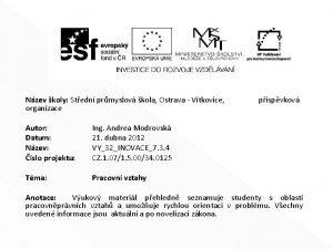 Nzev koly Stedn prmyslov kola Ostrava Vtkovice organizace