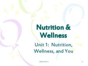 Nutrition Wellness Unit 1 Nutrition Wellness and You