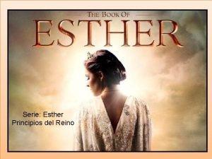 Serie Esther Principios del Reino Serie Esther Principios