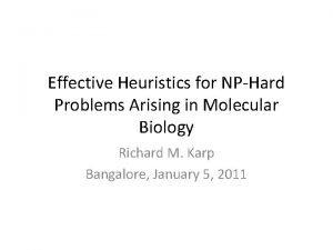 Effective Heuristics for NPHard Problems Arising in Molecular