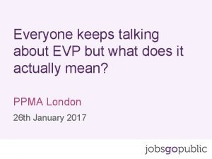 Everyone keeps talking about EVP but what does
