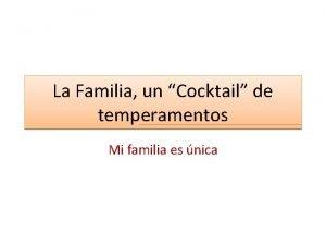 La Familia un Cocktail de temperamentos Mi familia