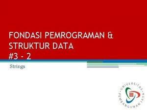FONDASI PEMROGRAMAN STRUKTUR DATA 3 2 Strings Augury