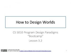 How to Design Worlds CS 5010 Program Design