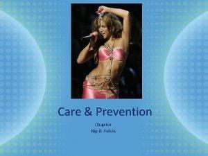 Care Prevention Chapter Hip Pelvis Anatomy The arrangement