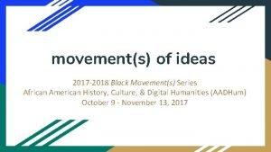 movements of ideas 2017 2018 Black Movements Series