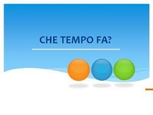 CHE TEMPO FA CHE TEMPO FA 3 1