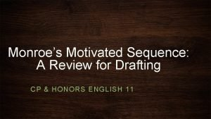 Monroes Motivated Sequence A Review for Drafting CP