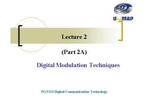 Lecture 2 Part 2 A Digital Modulation Techniques