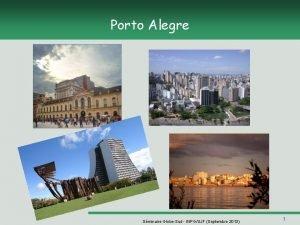 Porto Alegre Sminaire GlobeSud INPGUJF Septembre 2013 1