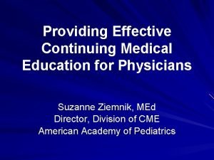 Providing Effective Continuing Medical Education for Physicians Suzanne