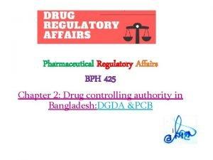 Pharmaceutical Regulatory Affairs BPH 425 Chapter 2 Drug
