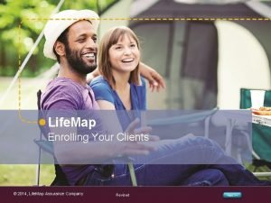 Life Map Enrolling Your Clients 2014 Life Map