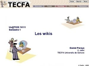 UsTICE 74111 Semestre 1 Les wikis Daniel Peraya