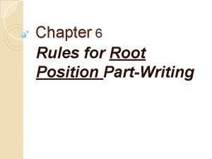 Chapter 6 Rules for Root Position PartWriting Rules