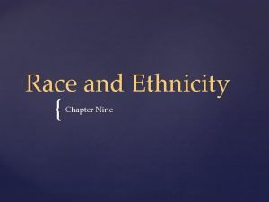 Race and Ethnicity Chapter Nine Race Myth and