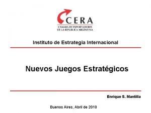 Instituto de Estrategia Internacional Nuevos Juegos Estratgicos Enrique