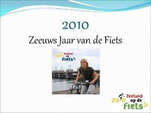 2010 Zeeuws Jaar van de Fiets Zeeuws Jaar