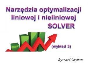 SOLVER 8 Solver jest praktycznym narzdziem dostpnym jako