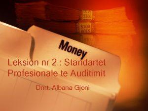 Leksion nr 2 Standartet Profesionale te Auditimit Drnt