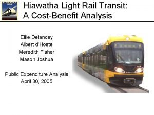 Hiawatha Light Rail Transit A CostBenefit Analysis Ellie